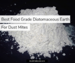 Best Food Grade Diatomaceous Earth For Dust Mites 2019