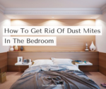 How To Get Rid Of Dust Mites In The Bedroom